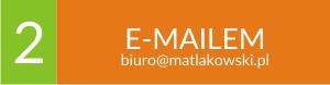 Wyślij email biuro@matlakowski.pl oraz zadzwoń potwierdzić zamówienie tel. 81 4643599, pieczątki Lublin